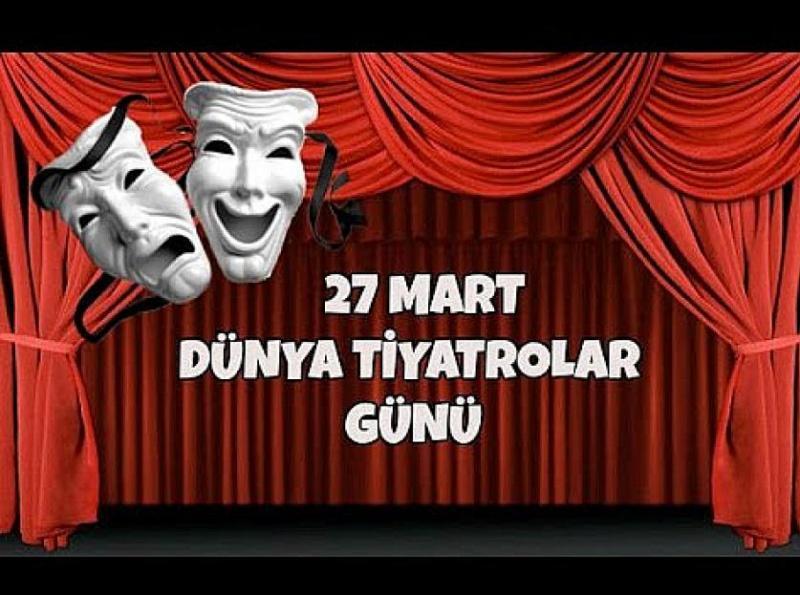 27 mart dunya tiyatrolar gunu firtina vadisi mesleki ve teknik anadolu lisesi